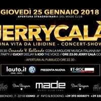 Jerry Cal al Made Club  Giovedi 25 Gennaio 2018