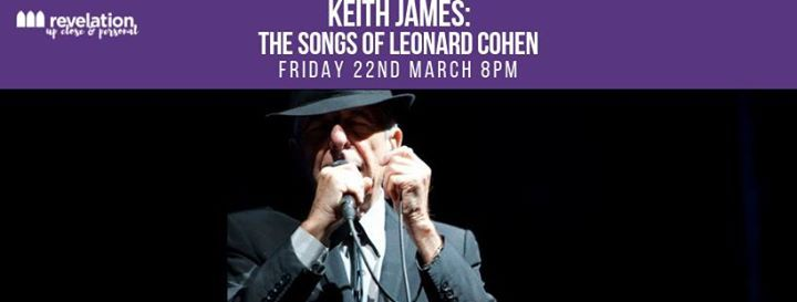 Keith James The Songs of Leonard Cohen