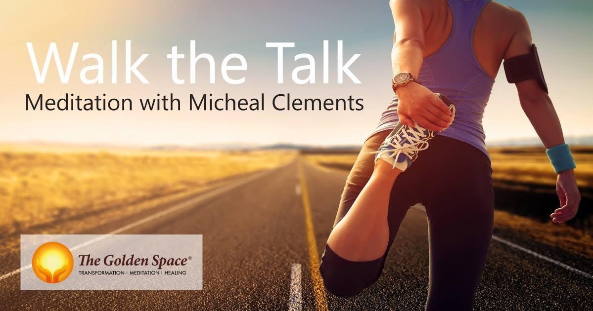 Walk the Talk Meditation