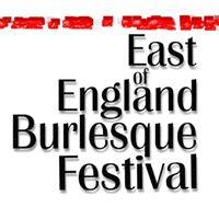 East of England Burlesque Festival  Fri 28 - Sun 30 July