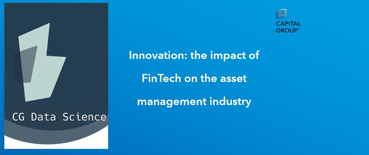 Innovation The Impact of FinTech on the Asset Management Industry