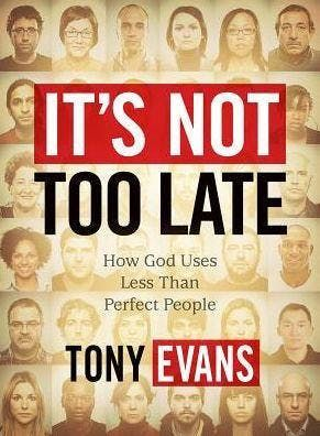 Its Not Too Late- Bible Study by Tony Evans