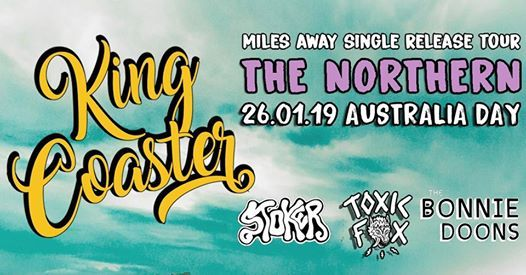KING Coaster  The Northern w Stoker  Toxic Fox  Bonnie Doons