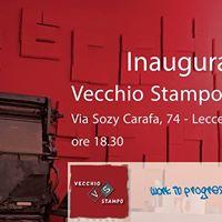 Inaugurazione Vecchio Stampo - Lecce
