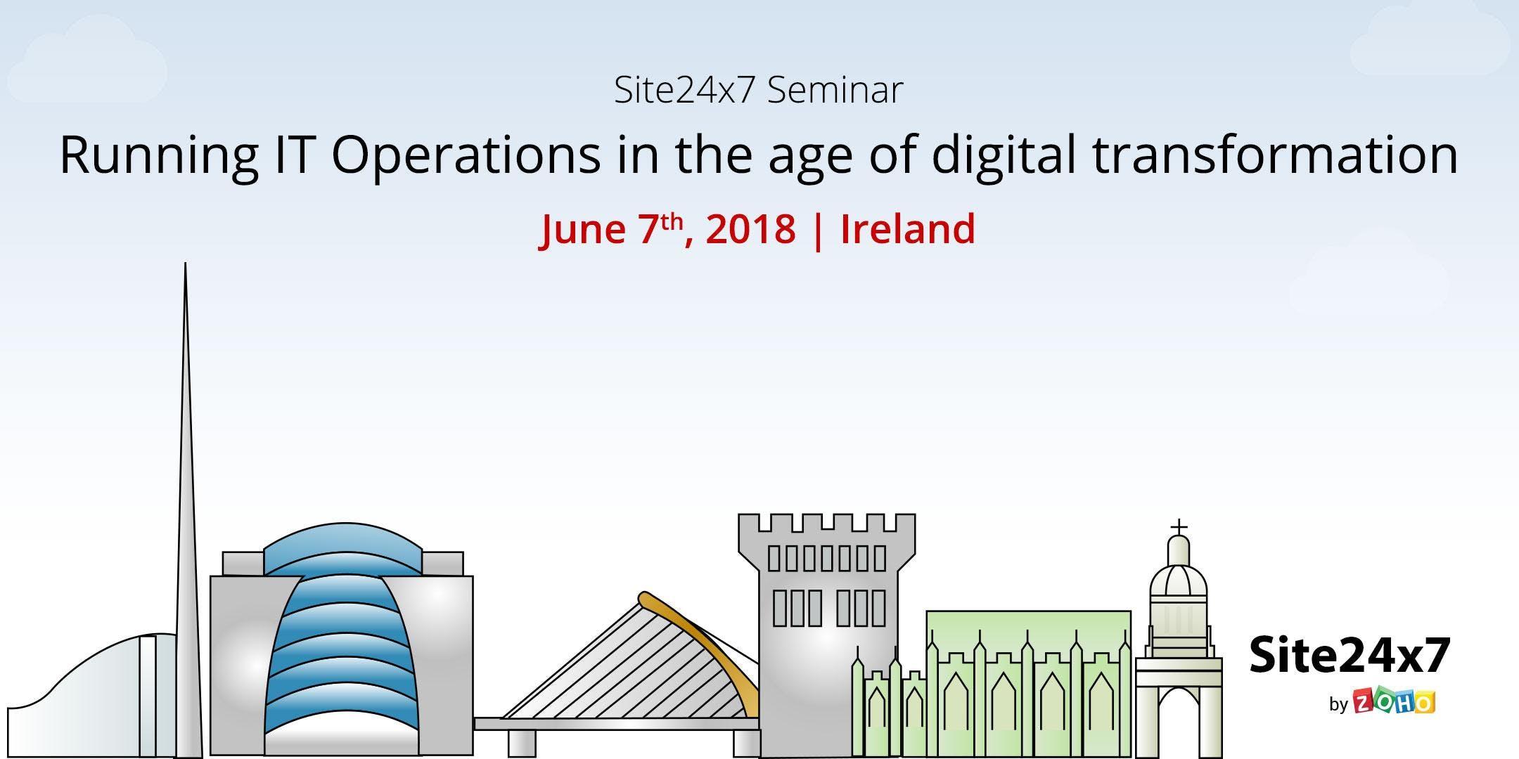 Site24x7 Ireland Seminar  June 7th 2018