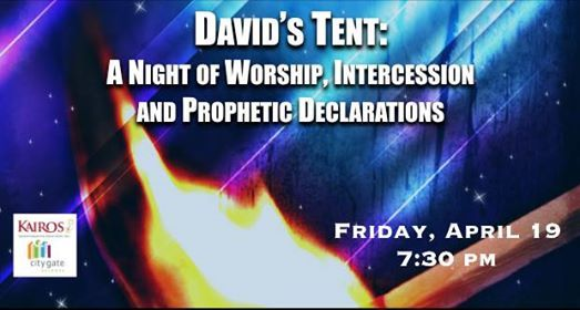 Davids Tent: Night of worship, intercession & prophetic decrees at