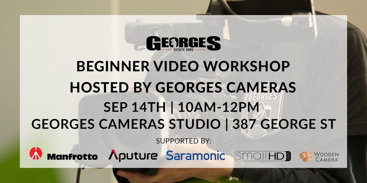 Beginner Video Workshop by Georges CamerasTV (SEPTEMBER)