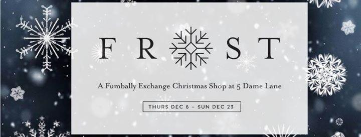 FROST - Fumbally Exchange seasonal shopping experience