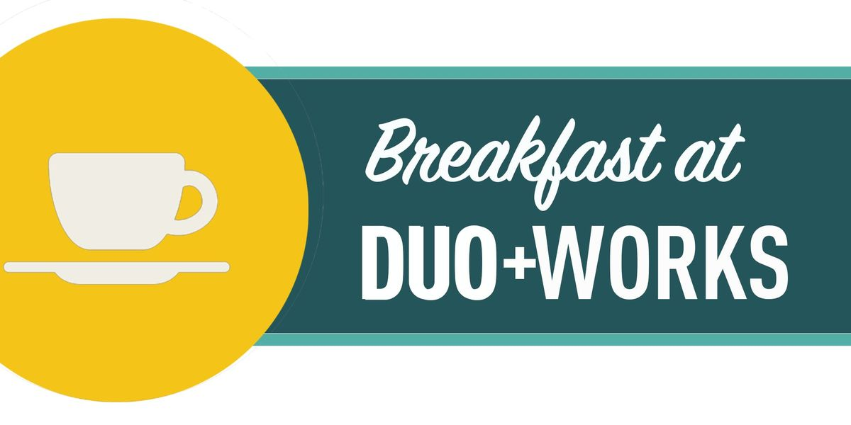 Breakfast at Duo Works