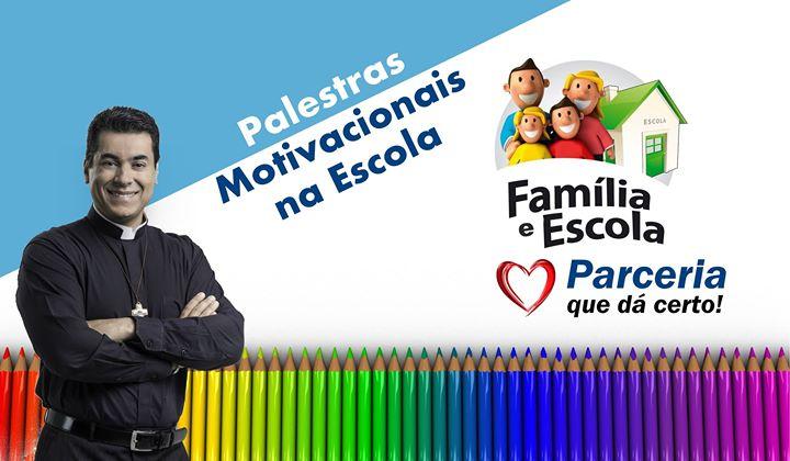 Palestra Motivacional Escola Família At Juatuba Mg