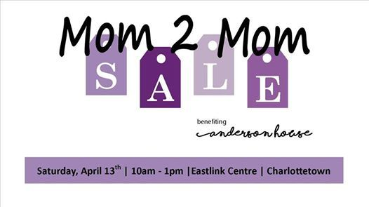 Mom2Mom Sale Spring 2019 - Charlottetown