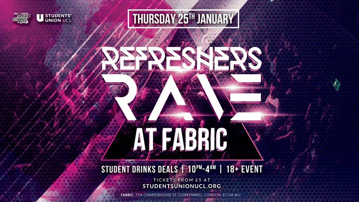 UCL Refreshers Rave at fabric  18 Allowed  100 Tickets Left