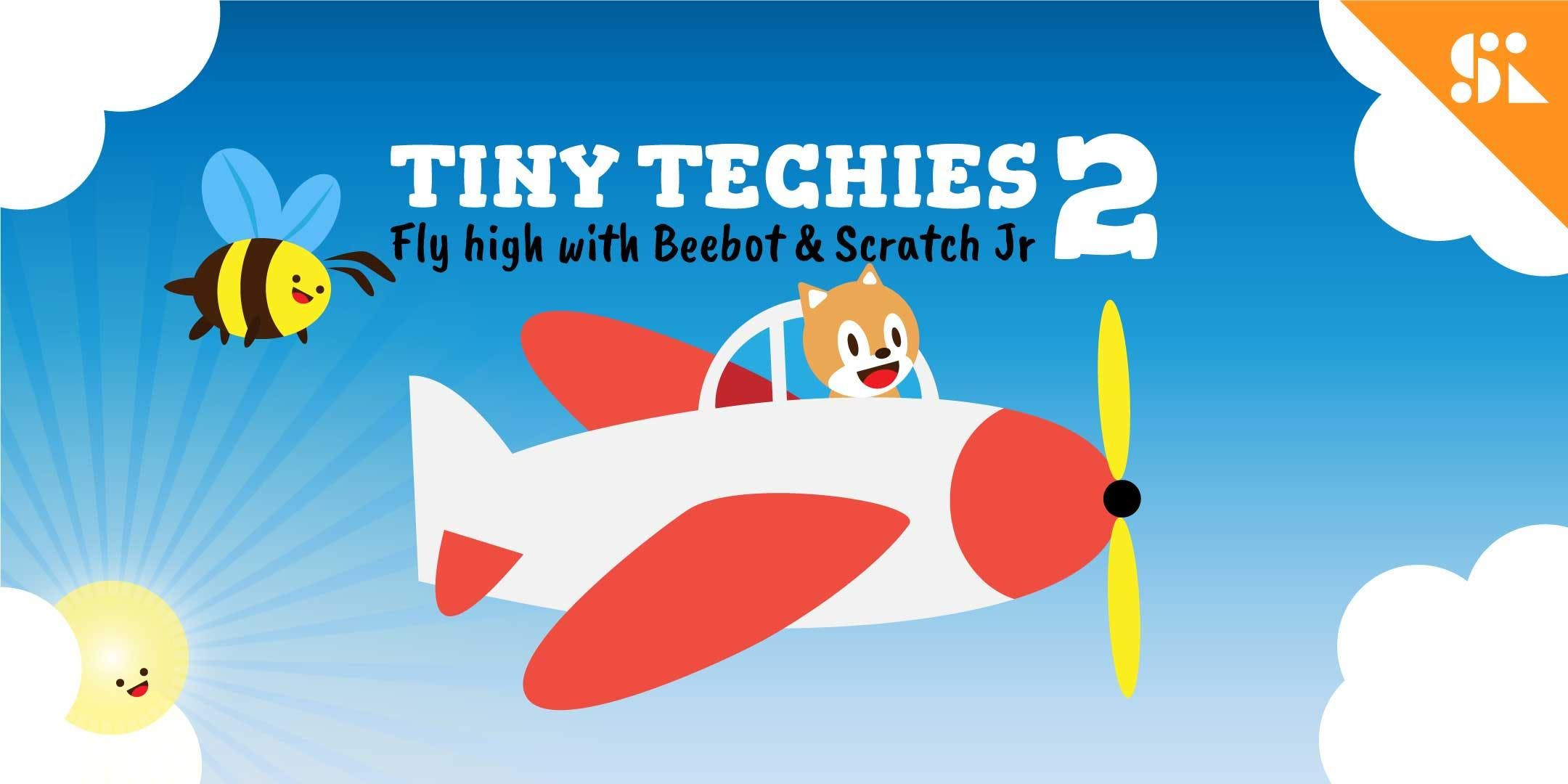 Tiny Techies 2 Fly High with Beebot & Scratch Junior [Ages 5-6] 7 Jul - 25 Aug (Sat 930AM)  Bukit Timah