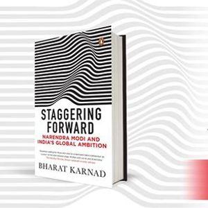 Staggering Forward by Bharat Karnad