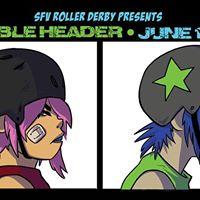 SFV Roller Derby Presents Double Header