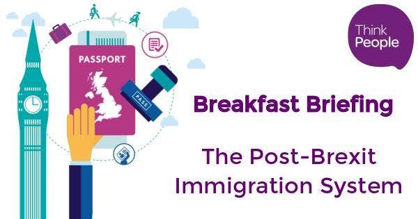 Breakfast Briefing Post-Brexit Immigration System