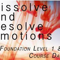 Dissolve And Resolve Emotions - Foundation Level 1 &amp 2