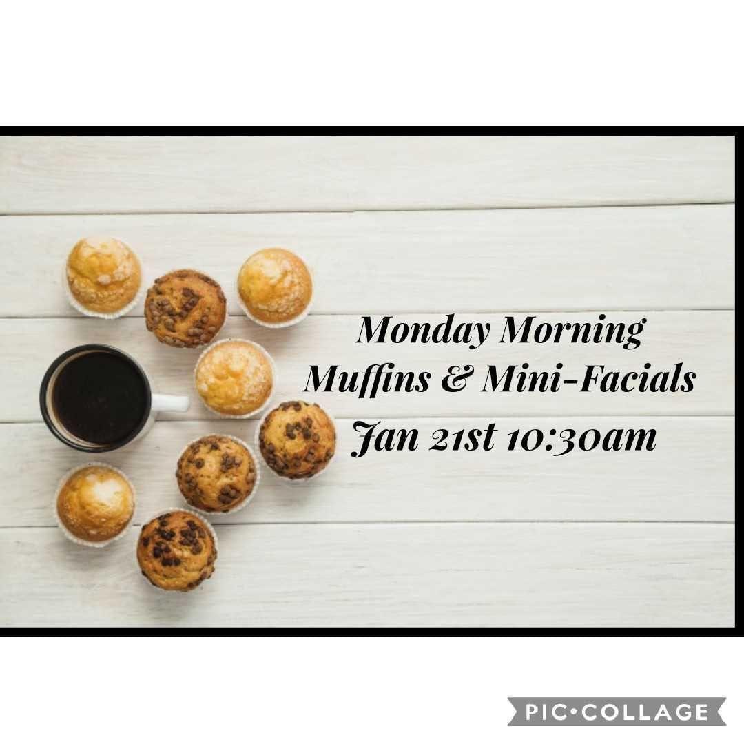 Monday Morning Muffins & Mini-Facials