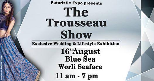 The Trousseau Show-Exclusive Wedding & Lifestyle Exhibition