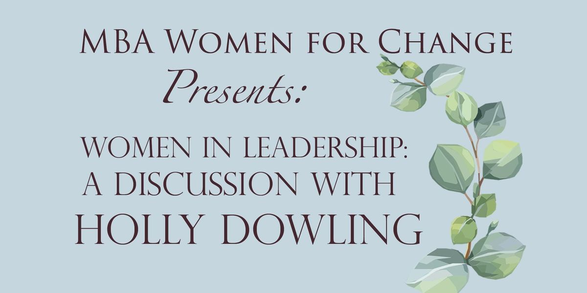 Women in Leadership A Discussion With Holly Dowling