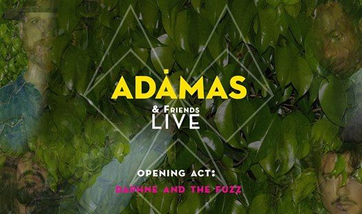 Adamas & Friends Live at An  Guest Daphne & The Fuzz - 03.04