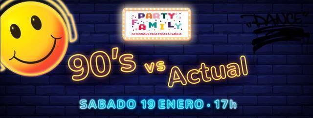 Party Family 90s vs actual _ dj sessions en familia