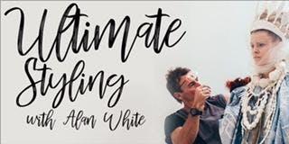 ULTIMATE STYLING w ALAN WHITE - QLD