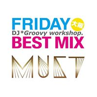 Friday Best Mix  Must