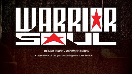 Warrior Soul plus Black Roze and Gutwrenched