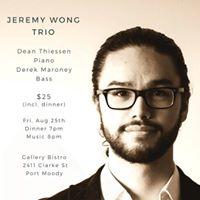 Jeremy Wong Trio with Dean Thiessen &amp Derek Maroney