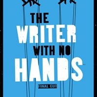 The Writer with No Hands Final Cut