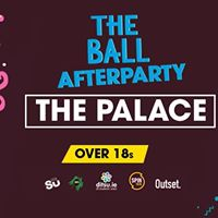 The Ball After Party at Palace - Over 18s - Use App 4 Guestlist