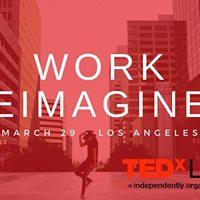 Work Reimagined  a TEDxLA salon