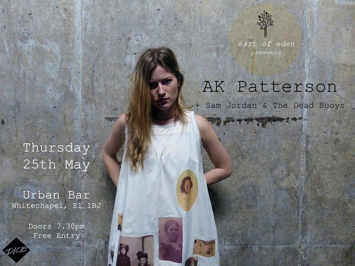 East of Eden presents AK Patterson  Sam Jordan & The Dead Buoy