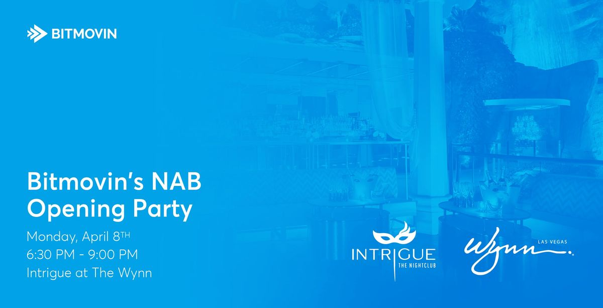 Bitmovin NAB 2019 Opening Party at Intrigue Nightclub at The