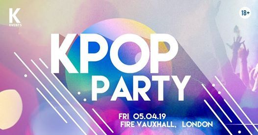 Kpop & Khiphop Party x KEvents in London three rooms FIRE APRIL