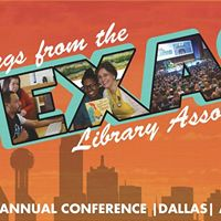 2018 Texas Library Association Annual Conference
