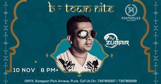 B-Town Nite Ft. DJ Zubair