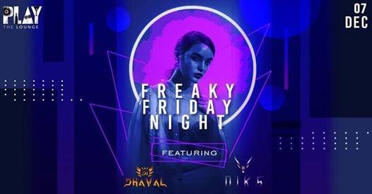 Freaky Friday Nights ft DJ Dhaval & DJ Niks