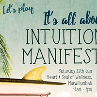 Its all about Intuition &amp Manifesting - Murwillumbah
