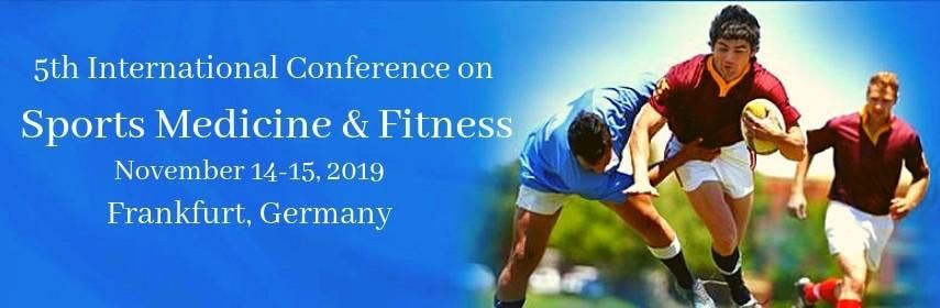 5th International Conference on Sports Medicine and Fitness