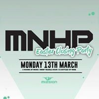 MNHP  Easter Closing Party  Mission  1 Entry  13.03.17