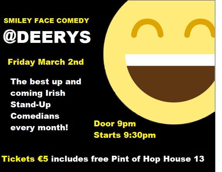 Smiley Face Comedy At Deerys 2nd Mar 2018 Monaghan
