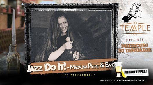 Jazz Do It - Madalina Petre & Band - miercuri 30 Ianuarie