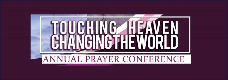 Touching Heaven Changing the World - Annual Prayer Conference