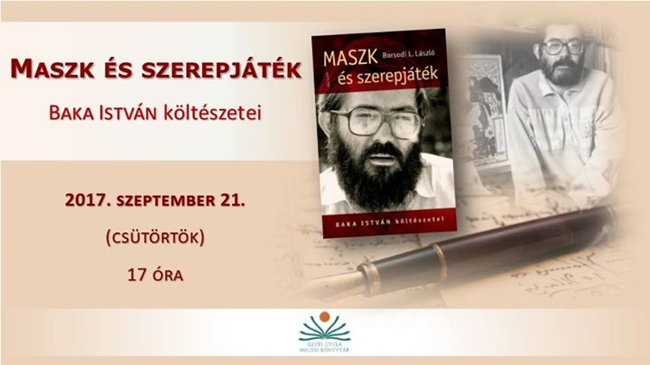 Maszk és szerepjáték. Baka emlékest az Illyés Gyula Könyvtárban at ... dc805a1867