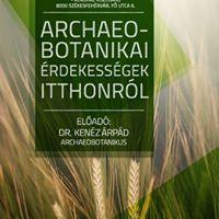 Archeo-botanikai rdekessgek itthonrl