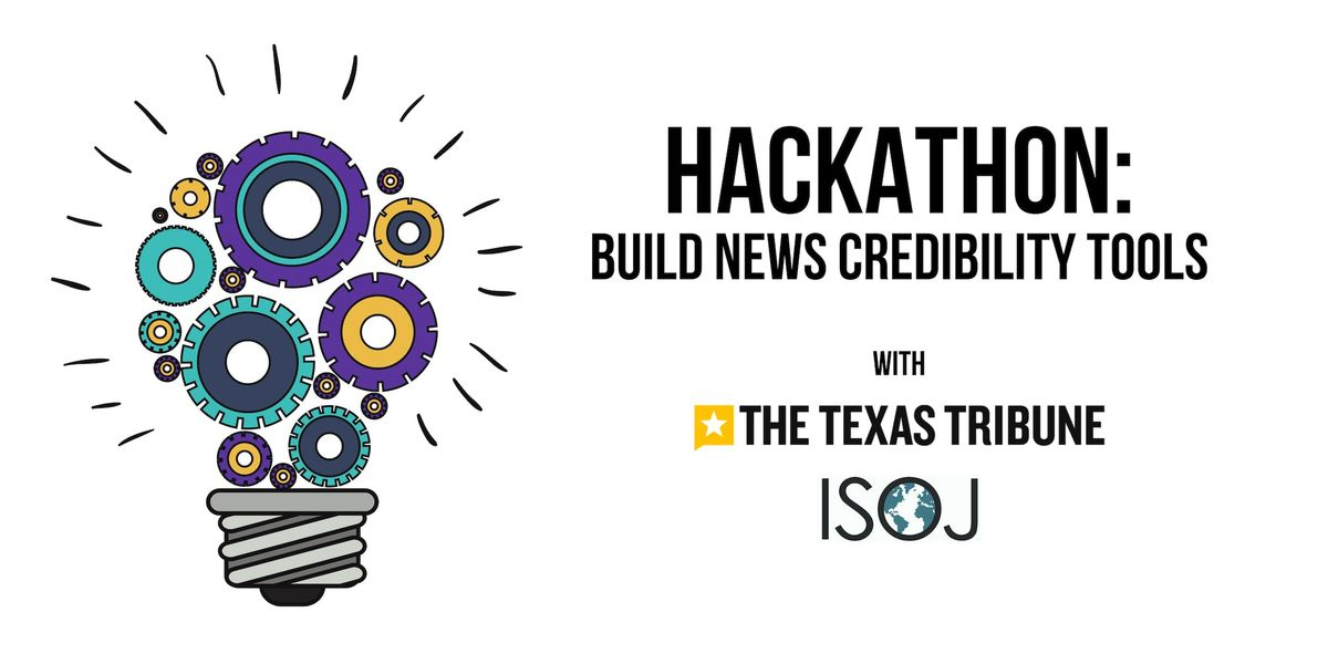 HACKATHON Build news-credibility tools with The Texas Tribune & ISOJ