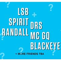 LSB  Randall  Spirit  DRS  GQ  Blackeye  more tba