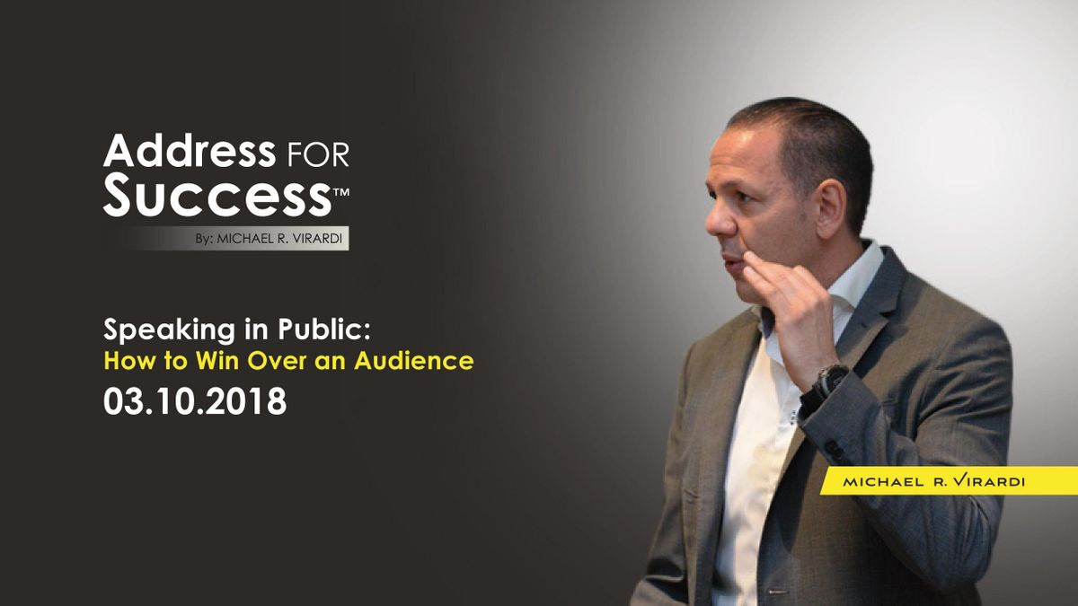 ADDRESS FOR SUCCESS Speaking in Public How to Win Over an Audience.